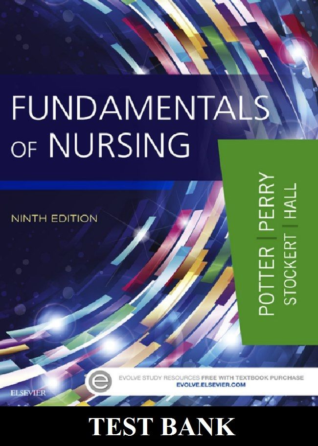 Fundamentals of Nursing 9th edition Potter and Perry Test