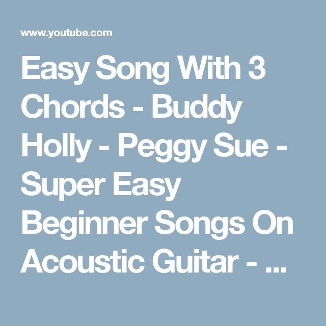 Easy Song With 3 Chords - Buddy Holly - Peggy Sue - Super Easy ...