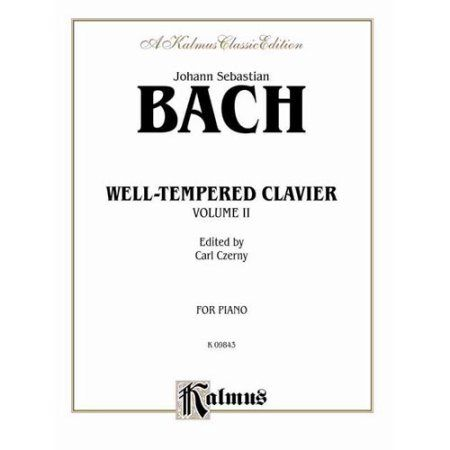 Well-Tempered Clavier: Forty-Eight Preludes and Fugues for the Piano : Book II