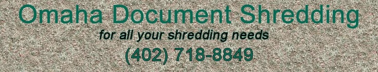 For all your shredding needs 402-718-8849