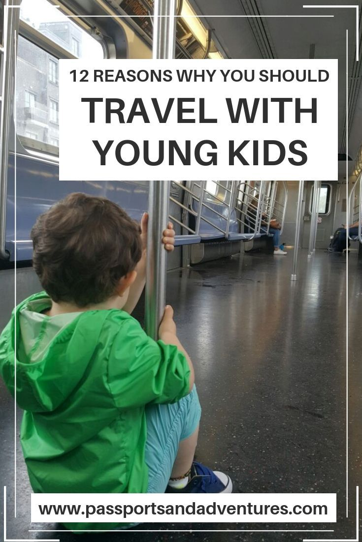 12 Reasons Why Travelling With Young Kids Is Awesome Best Travel