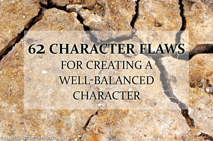 Your characters need flaws if you want them to be realistic and relatable. Here's 62 potential character flaws to give your characters while writing.