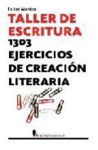 taller de escritura: 1303 ejercicios de creacion literaria-felipe montes-9788496756595