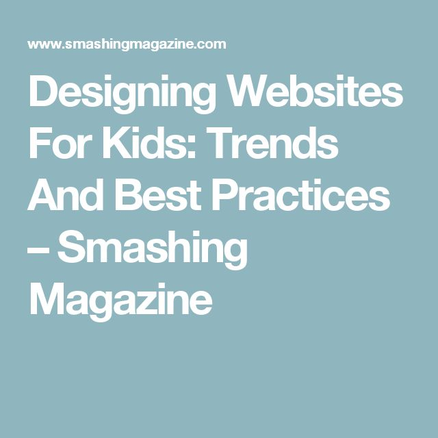 Designing Websites For Kids: Trends And Best Practices – Smashing Magazine