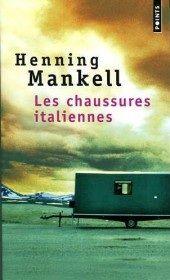 Critiques, citations, extraits de Les chaussures italiennes de Henning Mankell. Mankell excelle en polars ! Mankell excelle en romans ! Mankell , un a...