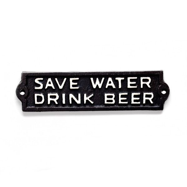 """Bring a touch of humor to your backyard area with our cast iron sign clearly stating to """"Save Water Drink Beer"""""""