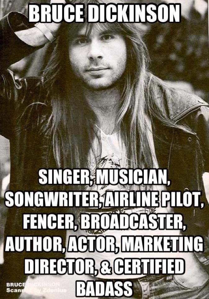Iron Maiden frontman IS all those things.