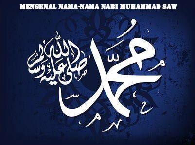 Mengenal Nama-Nama Nabi Muhammad Shallallahu 'Alaihi Wa Sallam - https://nasehatislami.com/mengenal-nama-nama-nabi-muhammad-shallallahu-alaihi-wa-sallam.html