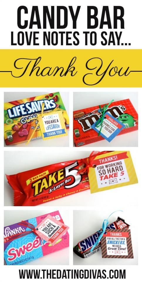 Clever Candy Sayings For {almost} Every Occasion!The things you need are: #1 Some candy bars#2 A few printable candy bar gift tags-You are a LIFESAVER! Thank you! -You are such a SWEETART! Thank you! -You always come through in a CRUNCH. Thank you! -Thanks for all you do. These HUGS and KISSES are for you! -Thanks for working so hard. TAKE 5! -I MINT to tell you how much I appreciate you! -Thanks for giving me a hand. You're worth more than 100 GRAND! -Thanks for all the fun and SNICKERS...
