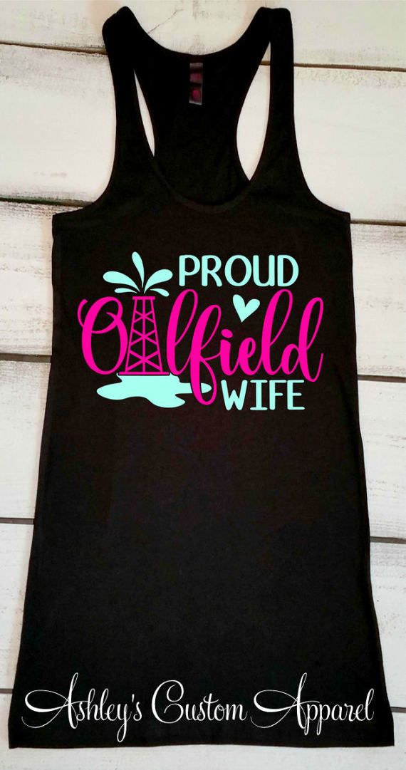Oilfield Wife, Oilfield Wife Shirt, Proud Oilfield Wife, Oilfield Wife Tank Top, Oilfield Shirt, Oilfield Girlfriend Shirt, Oilfield Tshirts by AshleysCustomApparel