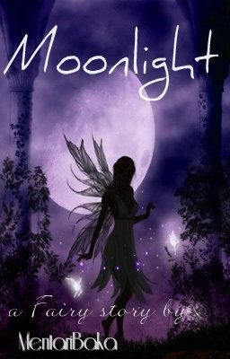 Moonlight: Fairy Fantasy story on Wattpad; read online / As a young fairy who's in charge of the night sky, little Celine was able to live her life normally. Well, at least that's that until she knows the reason of the dispute between Azura and the Carling Hills, from a mysterious creature. Twas all hidden in one person after all...