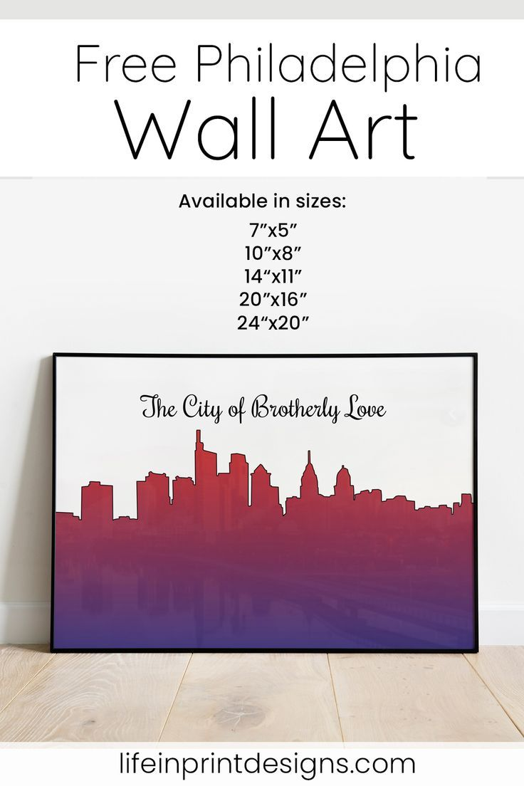 Free Philly Wall Art Displays The Phrase The City Of Brotherly Love Including The City Skyline In A Beauti Philadelphia Wall Art City Wall Art Free Wall Art