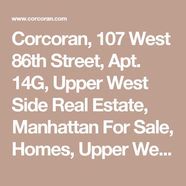 Corcoran, 107 West 86th Street, Apt. 14G, Upper West Side Real Estate, Manhattan For Sale, Homes, Upper West Side Co-op, Chris Sheller, Juliette Garcia