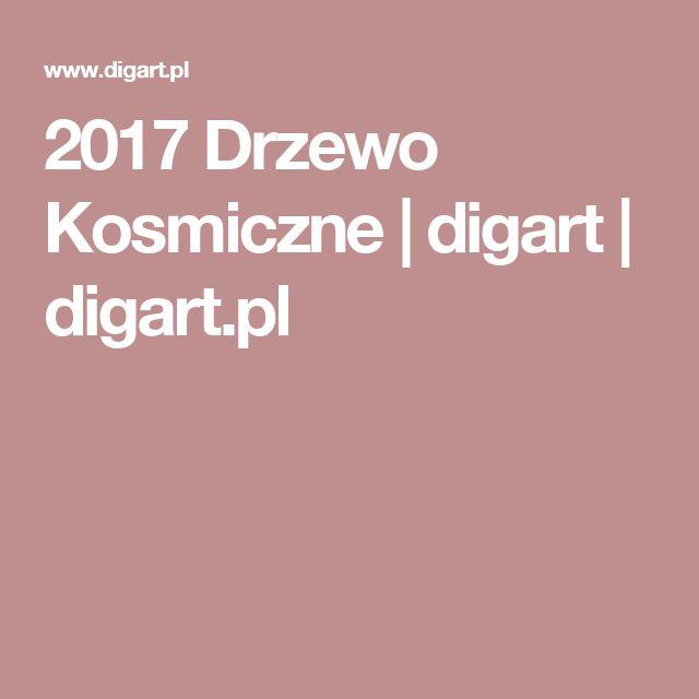 2017 Drzewo Kosmiczne | digart | digart.pl