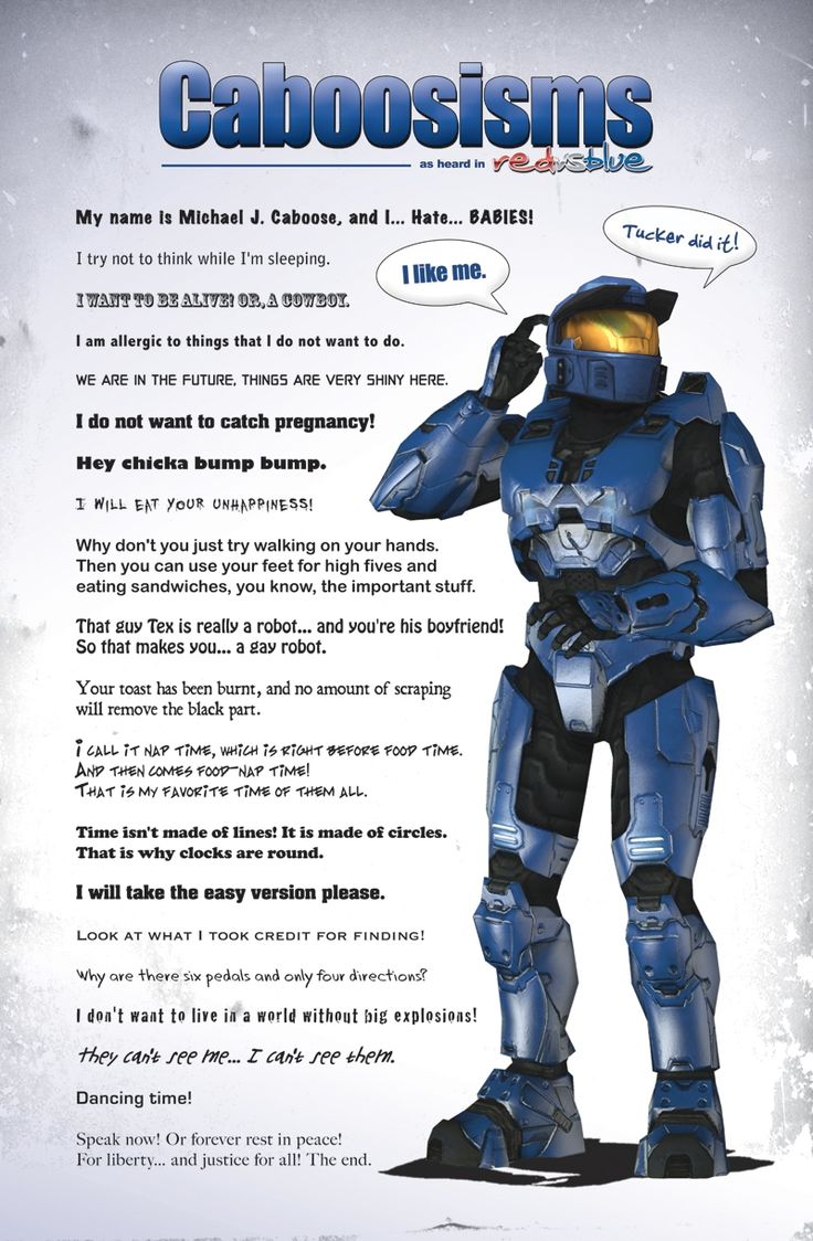 "I love Caboose! My fave quote: ""I am so happy that you made it in time to die with me. We will get to be smithereens together!"" from my favorite episode ""Have we me?"" I'm going to go watch it now..."
