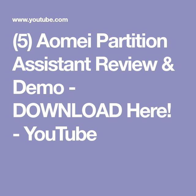 (5) Aomei Partition Assistant Review & Demo - DOWNLOAD Here! - YouTube