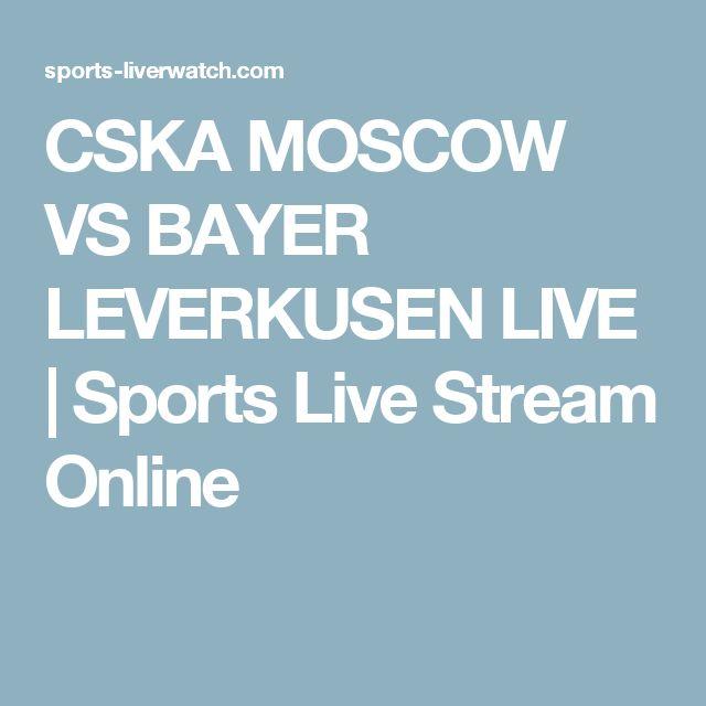 CSKA MOSCOW VS BAYER LEVERKUSEN LIVE | Sports Live Stream Online