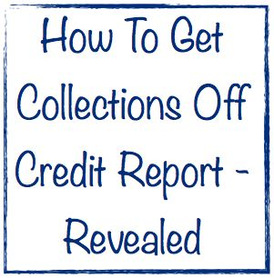 How To Get Collections Off Credit Report - Revealed ...  Revealed how to get collections off your credit report because this item is damaging your credit score, and potentially dragging it down up to 100 points.