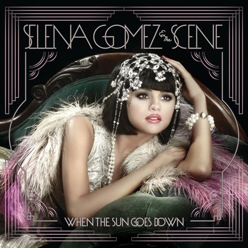 Selena Gomez when the sun goes down still love this album I always listen to these songs don't care if there not new just love it