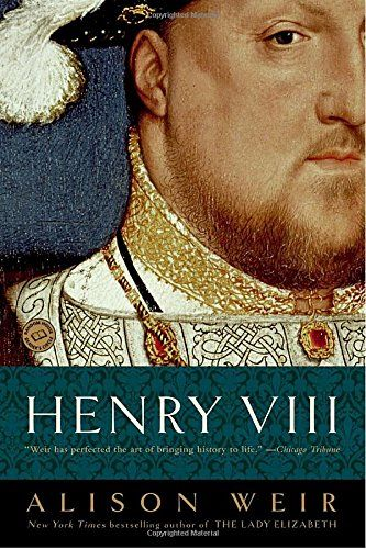 Henry VIII: The King and His Court by Alison Weir