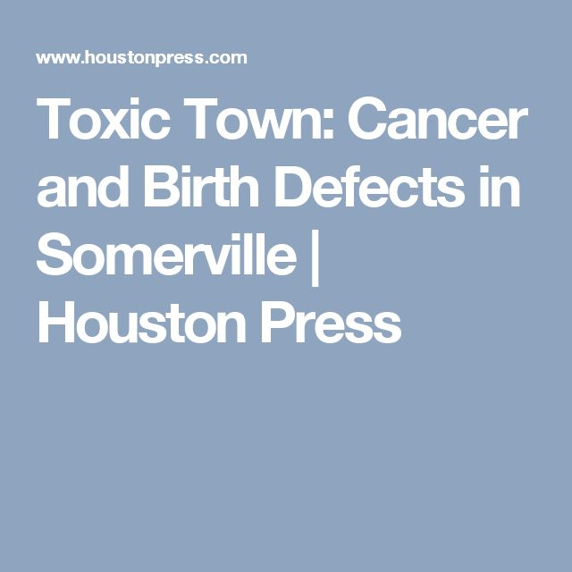 Toxic Town: Cancer and Birth Defects in Somerville | Houston Press