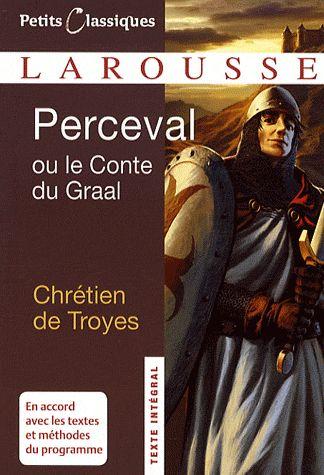 Perceval ou le conte du Graal - Chrétien de Troyes - Larousse - Petits Classiques