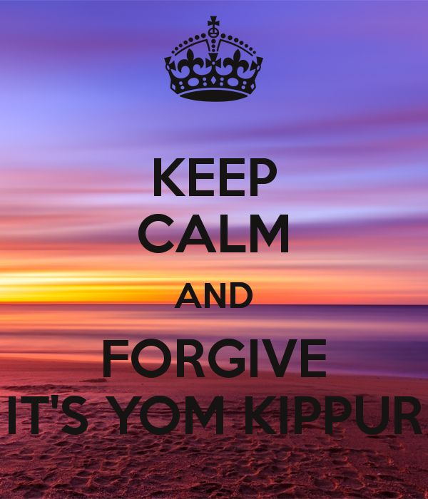 KEEP CALM AND FORGIVE IT'S YOM KIPPUR