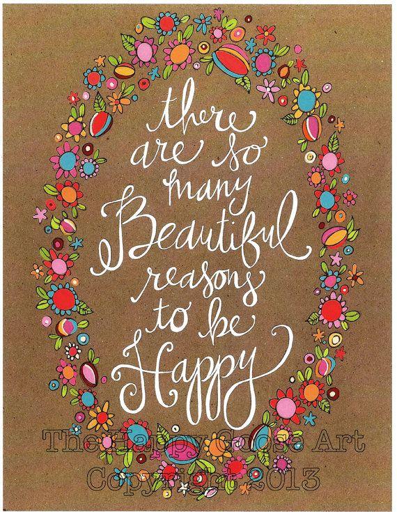 There are so many Beautiful reasons to be Happy - Print. $21.00, via Etsy.