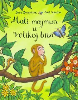 Mali majmun u velikoj brizi: Donaldson, Scheffer: 9789536927852: Knjiga   Algoritam Profil Mozaik – Internetska knjižara