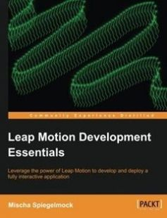 Leap Motion Development Essentials free download by Mischa Spiegelmock ISBN: 9781849697729 with BooksBob. Fast and free eBooks download.  The post Leap Motion Development Essentials Free Download appeared first on Booksbob.com.