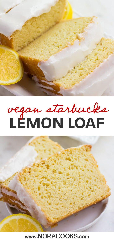 Starbucks Copycat Lemon Loaf Vegan Nora Cooks In 2020 Lemon Loaf Vegan Dishes Vegan Sweets