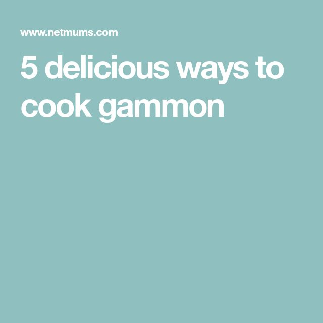 5 delicious ways to cook gammon