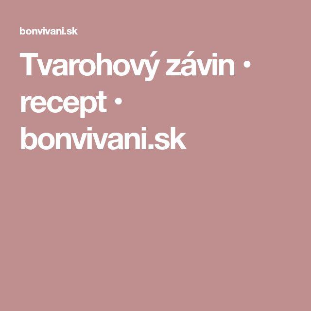 Tvarohový závin • recept • bonvivani.sk