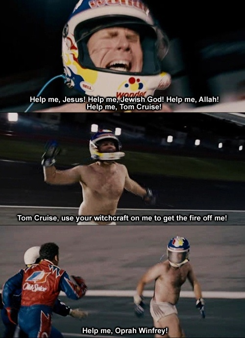 Quotes From Talladega Nights Movie: Help Me!!!- Ricky Bobby