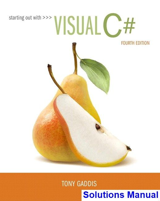 Starting Out With Visual C 4th Edition Gaddis Solutions