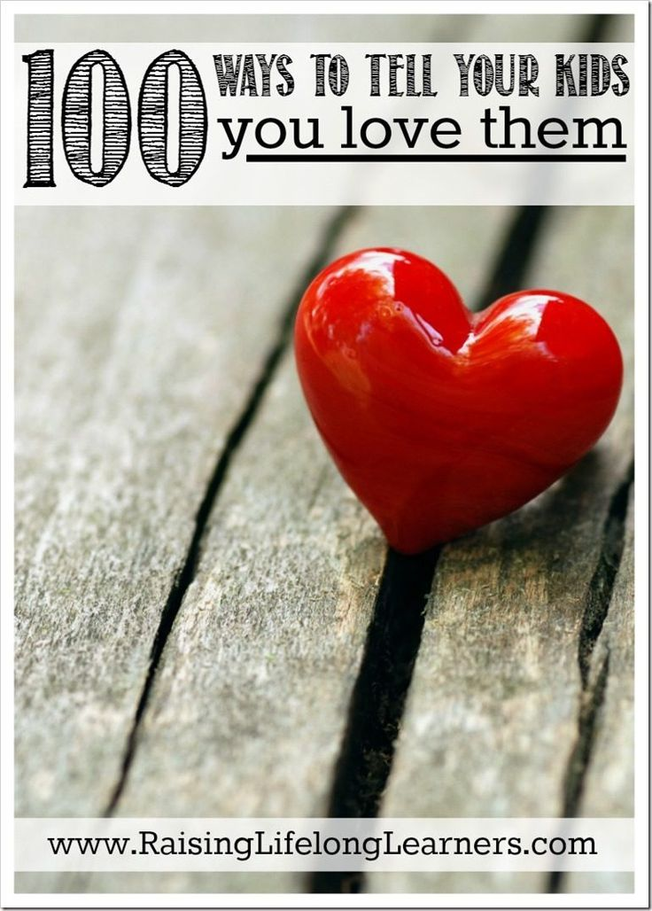 100 Ways To Tell Your Kids You Love Them