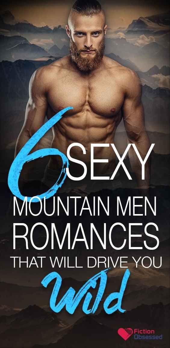 6 Sexy Mountain Men Romances That Will Drive You Wild