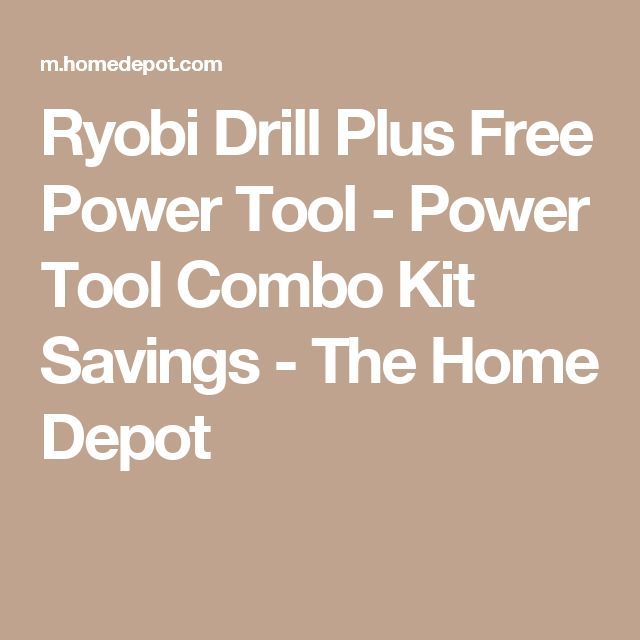 Ryobi Drill Plus Free Power Tool - Power Tool Combo Kit Savings -  The Home Depot