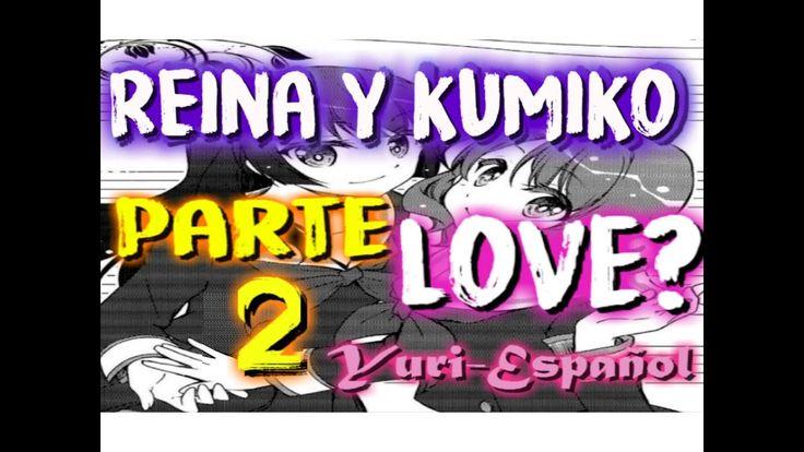 Kumiko x Reina LOVE? PARTE 2 ESPAÑOL