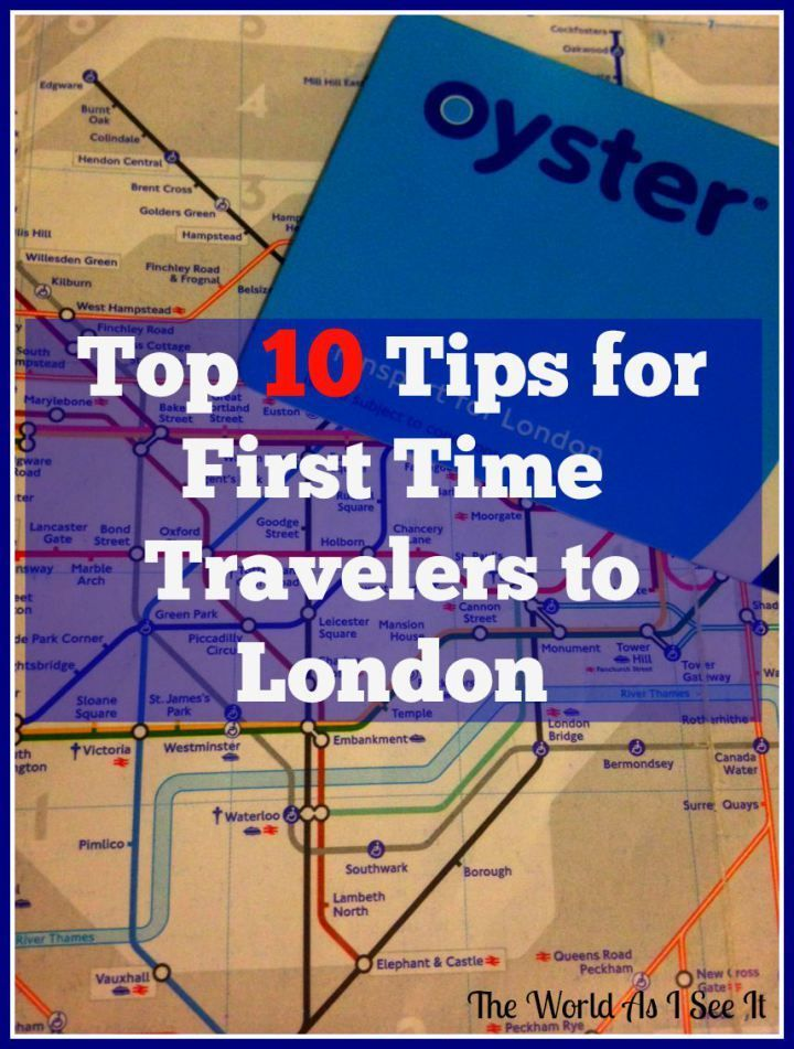 Top 10 Tips for First Time Travelers to London: