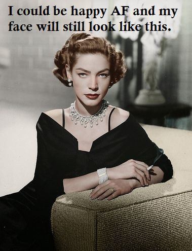 /INTJ expression RBF  (Lauren Bacall)                                                                                                                                                                                 More