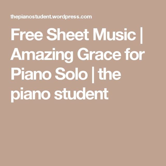 Free Sheet Music | Amazing Grace for Piano Solo | the piano student
