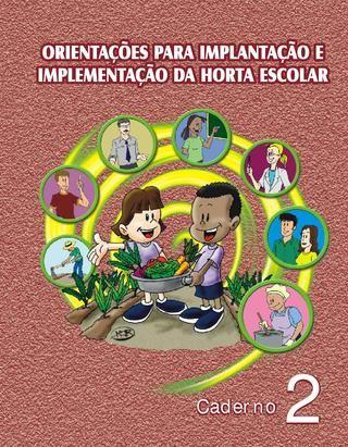 Horta Escolar - Apostila  Orientações para implantação e implementação da horta escolar.