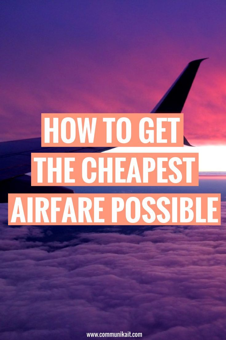 How To Get The Cheapest Airfare Possible - whether you're flying for an hour or all day, here is when and how to book to get the cheapest airfare possible!