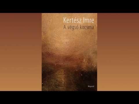 Kertész Imre - A végső kocsma (hangoskönyv) - YouTube