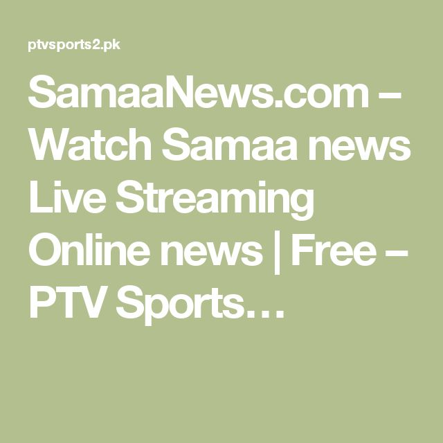 SamaaNews.com – Watch Samaa news Live Streaming Online news | Free – PTV Sports…