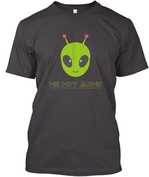 "We Not Alone Alien Original T-shirtbuy more product and get discon 20%Guaranteed Safe and Secure Checkout Through PayPal, Visa, MasterCard.Each item is printed on super soft premium material!  100% Designed, Shipped, and Printed in the U.S.A.WE REACHED THE MINIMUM!! The shirts will print!HOW TO ORDER?1. Select style and color2. Click ""Reserve it Now""3. Select size and quantity4. Enter shipping and billing information5. Done! Simple as that!Ordering Issues: Contact Us Monday-Friday 9AM-5PM…"