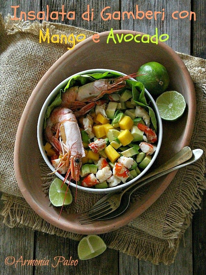 Armonia Paleo: Prawn, Mango and Avocado Salad - Insalata di Gambe...