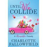 My review of Until We Collide by Charlotte Fallowfield