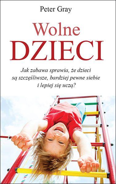 """Codzienność naszych dzieci została zdominowana przez szkołę. Fragment książki """"Wolne dzieci"""" Petera Gray"""